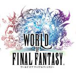 ここが面白い!不満…PS4/PS Vita「World of Final Fantasy」プレイヤー評価まとめ
