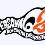 [画像あり]最速レポート「ペルソナQ2」こんなゲーム !ストーリー、プレイした感想